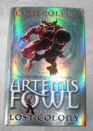Eion Colfer. Artemis Fowl and The Lost Colony. UK 1st Ed.