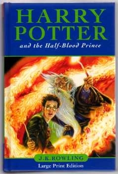 Harry Potter and the Half-Blood Prince. UK Large Print 1st Ed.