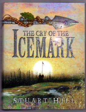 Stuart Hill. The Cry of the ICEMARK. Signed 1st Ed. H/B