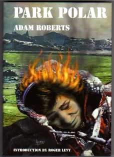 Adam Roberts. Park Polar. Signed and numbered 1st Ed. H/B