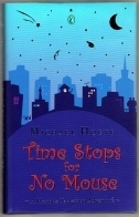 Michael Hoeye. Time Stops for No Mouse. UK First Edition H/B