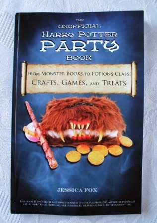 The Harry Potter Party Book 2011 Crafts, Games & Treats