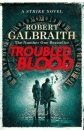 Robert Galbraith Troubled Blood JK Rowling UK First Ed 1st Print