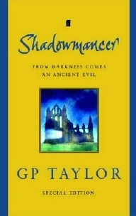 G.P. Taylor SHADOWMANCER. UK first edition, Signed.