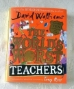 David Walliams The World's Worst Teachers Hardback First Edition